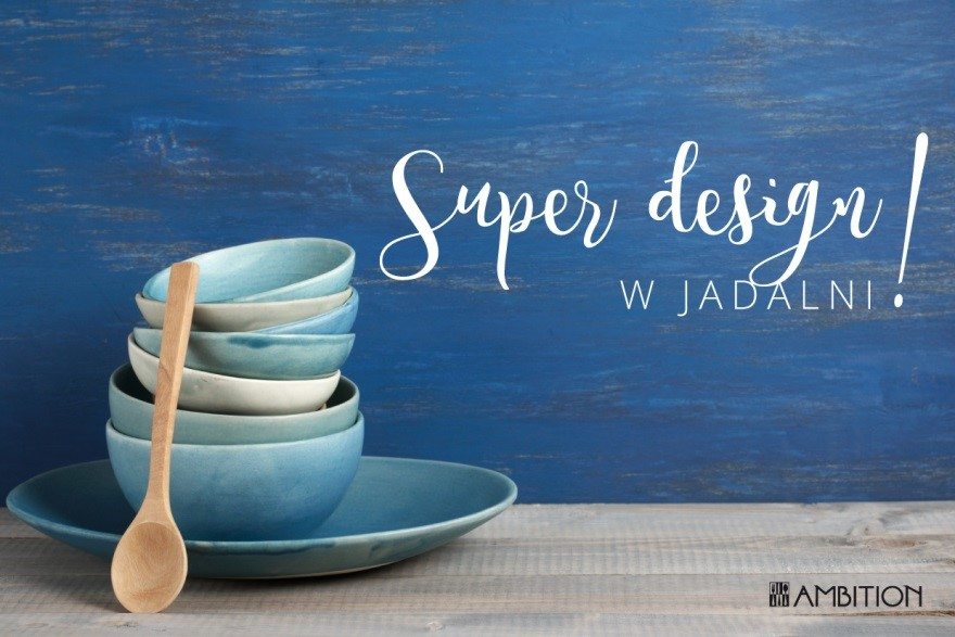Super design w jadalni